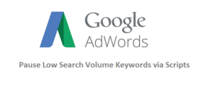 AdWords Script to Pause/Remove Low Search Volume Keywords